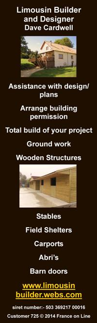 Limousin Builder,Dave Cardwell,Limousin,Dordogne,Assistance with design,plans,building permission,ground work,wooden structures,stables,field shelters,carports,abri's,barn doors